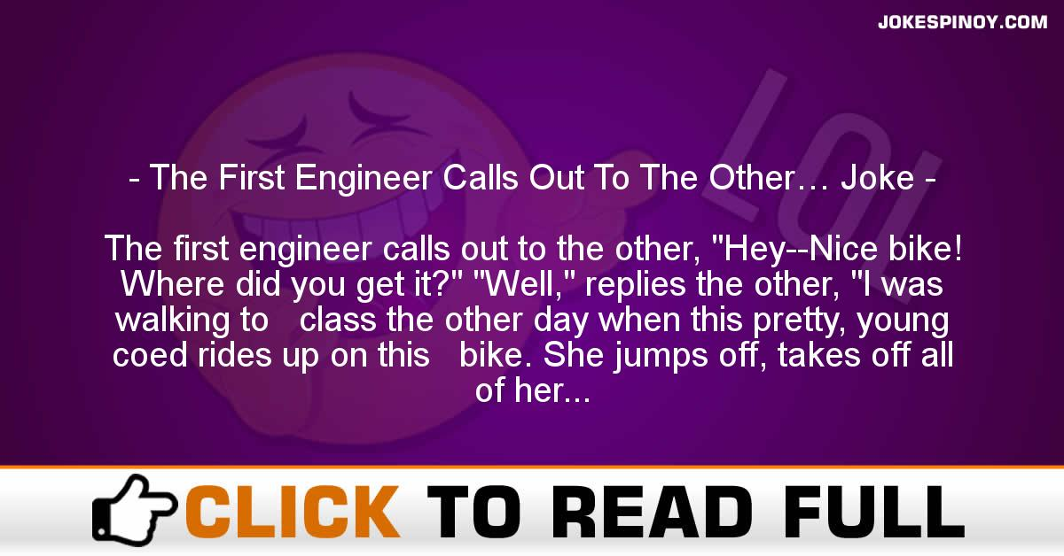 The First Engineer Calls Out To The Other… Joke