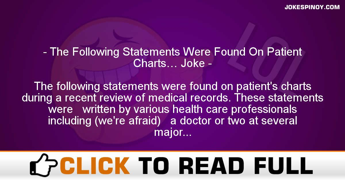 The Following Statements Were Found On Patient Charts… Joke