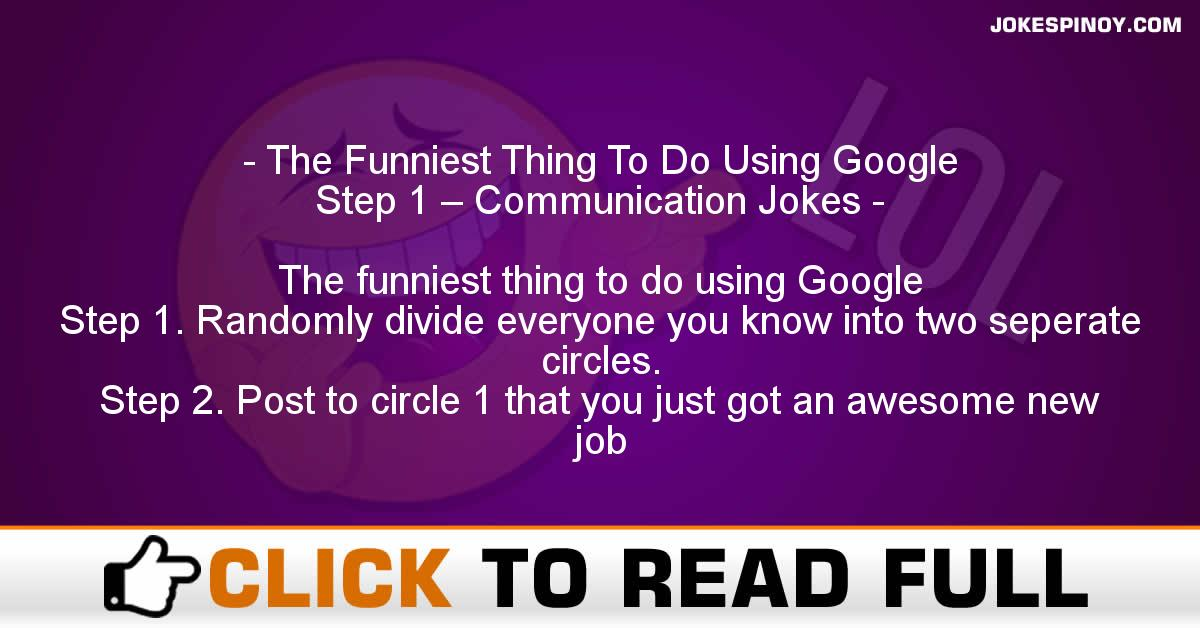 The Funniest Thing To Do Using Google+ Step 1 – Communication Jokes