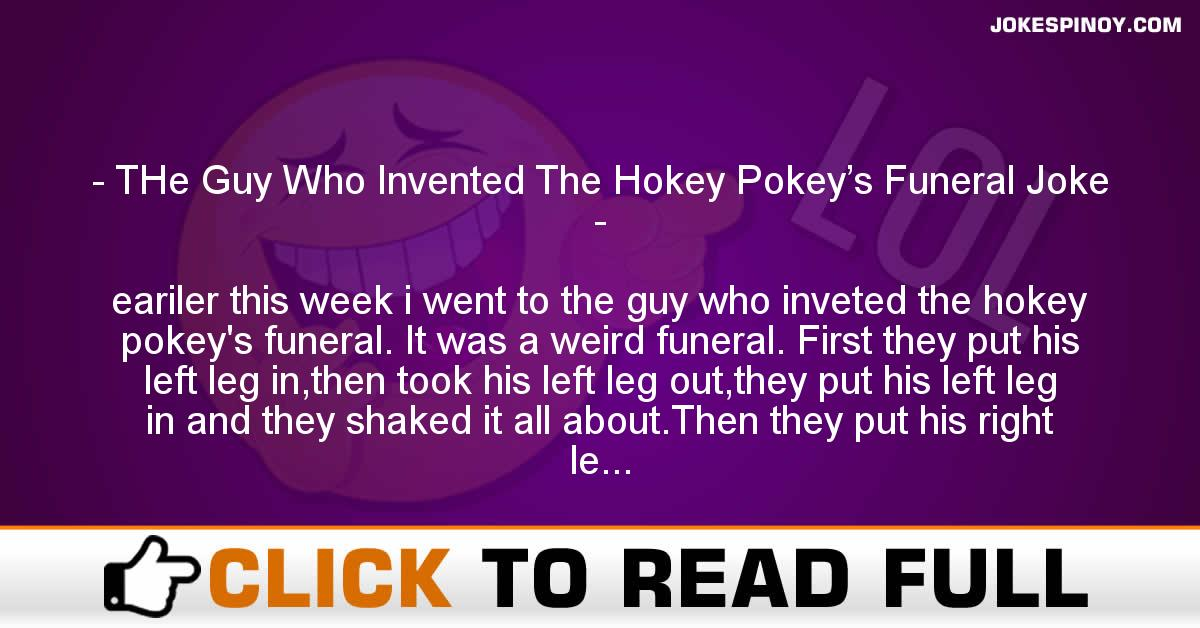 THe Guy Who Invented The Hokey Pokey's Funeral Joke