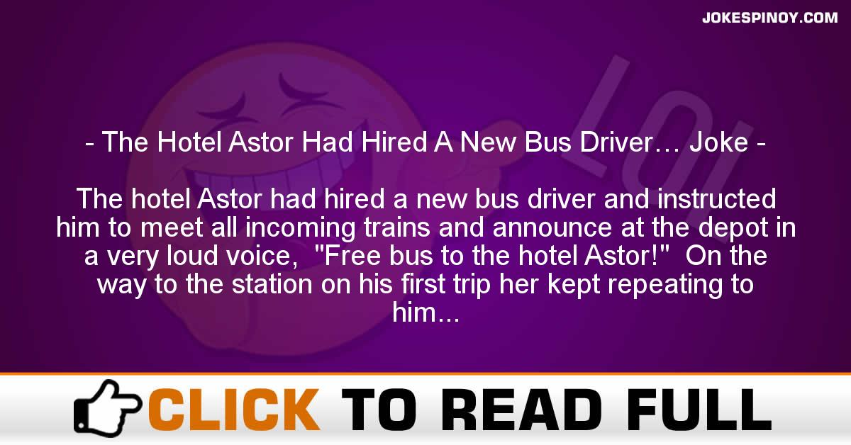 The Hotel Astor Had Hired A New Bus Driver… Joke