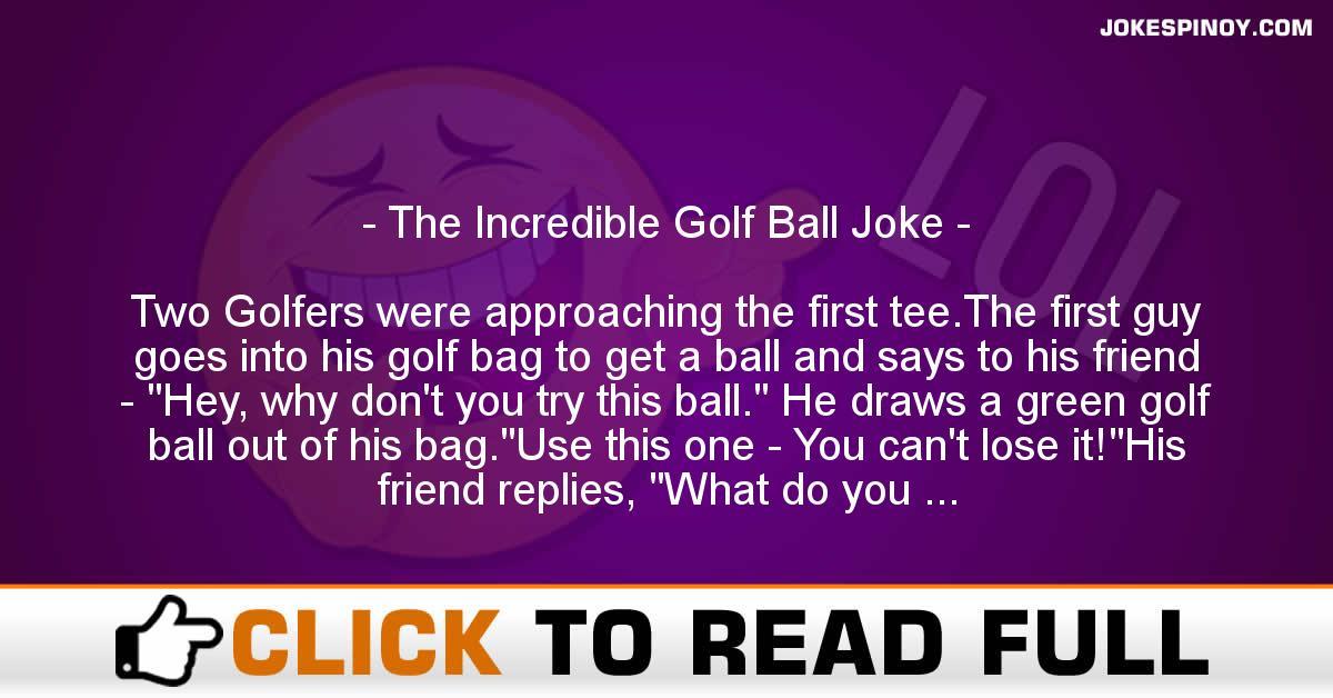 The Incredible Golf Ball Joke