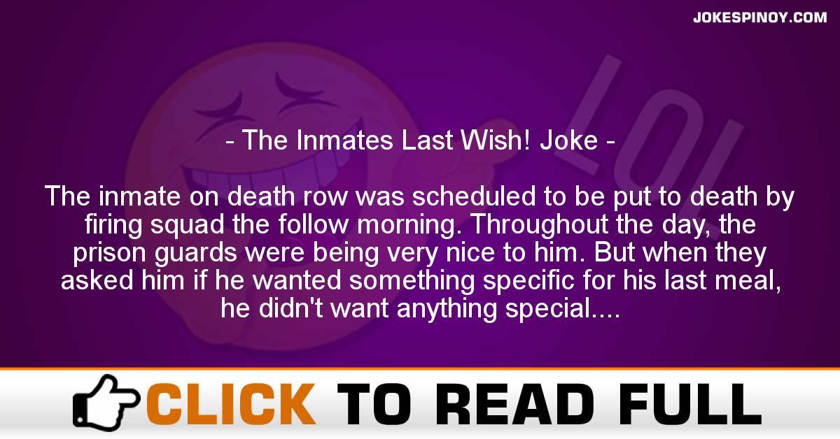 The Inmates Last Wish! Joke