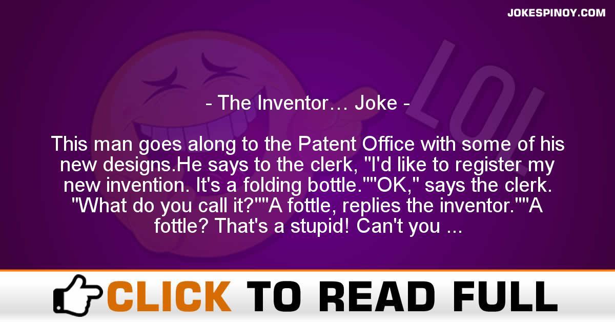 The Inventor… Joke