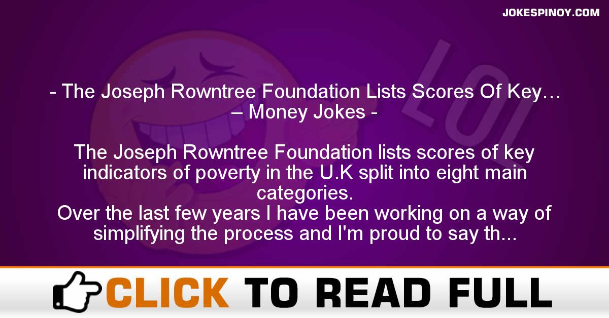 The Joseph Rowntree Foundation Lists Scores Of Key… – Money Jokes