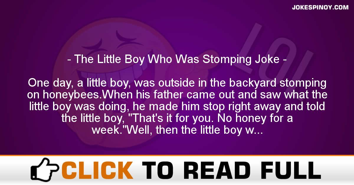 The Little Boy Who Was Stomping Joke