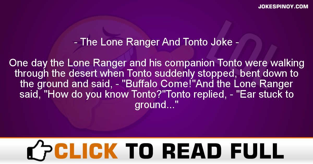 The Lone Ranger And Tonto Joke