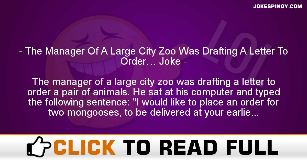 The Manager Of A Large City Zoo Was Drafting A Letter To Order… Joke