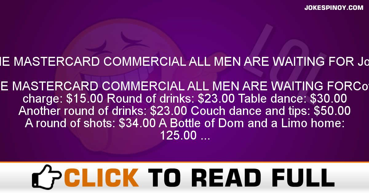 THE MASTERCARD COMMERCIAL ALL MEN ARE WAITING FOR Joke