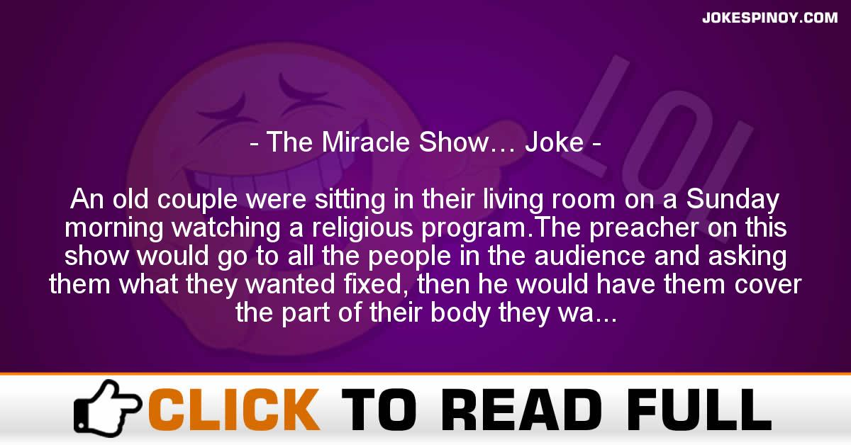 The Miracle Show… Joke