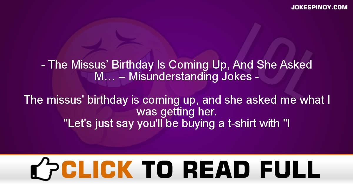 The Missus' Birthday Is Coming Up, And She Asked M… – Misunderstanding Jokes