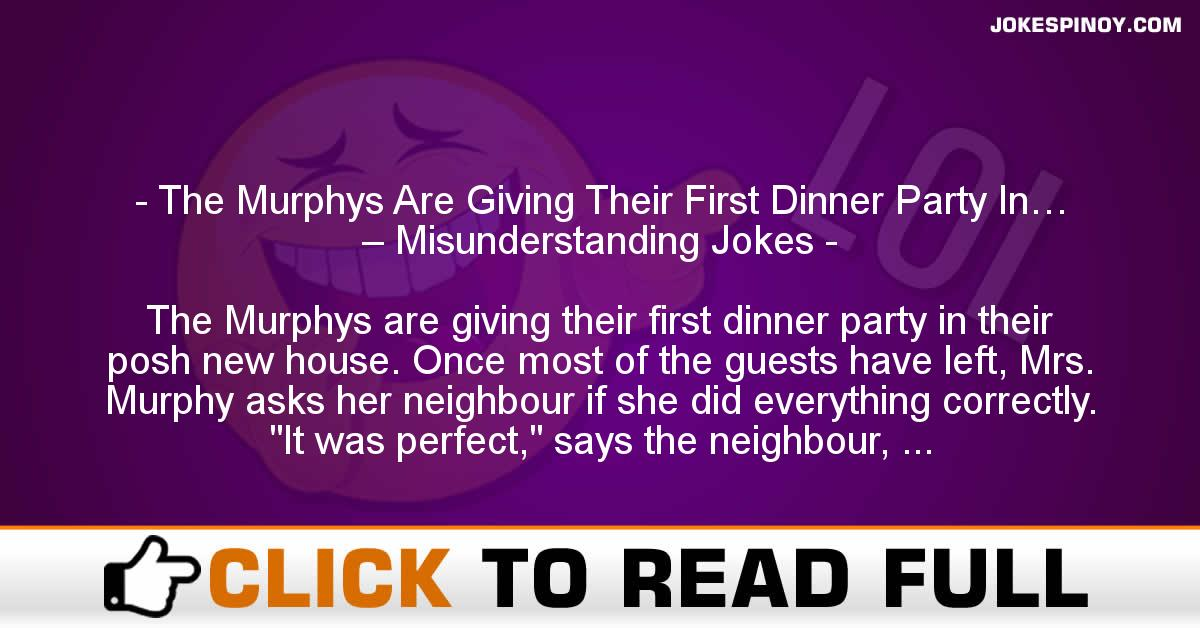 The Murphys Are Giving Their First Dinner Party In… – Misunderstanding Jokes