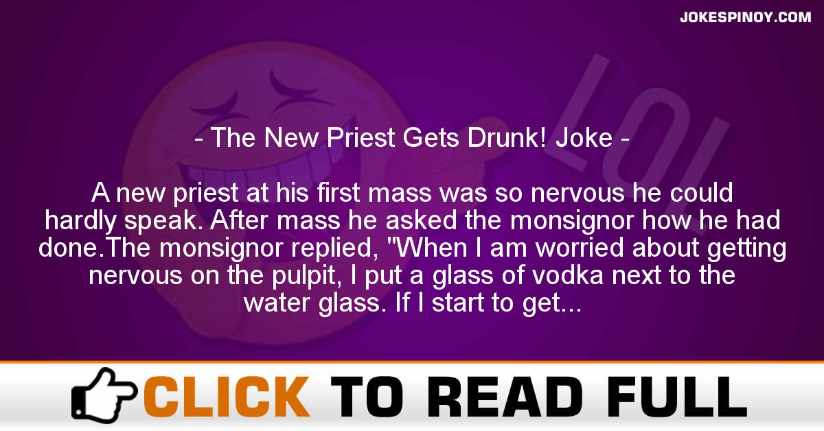The New Priest Gets Drunk! Joke