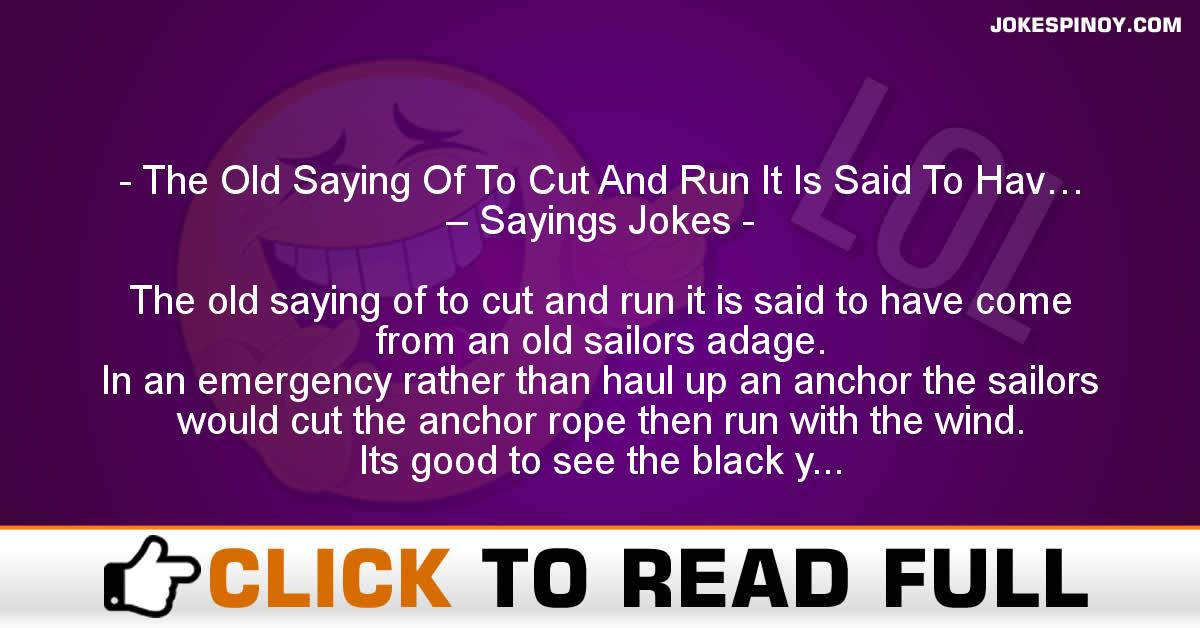 The Old Saying Of To Cut And Run It Is Said To Hav… – Sayings Jokes