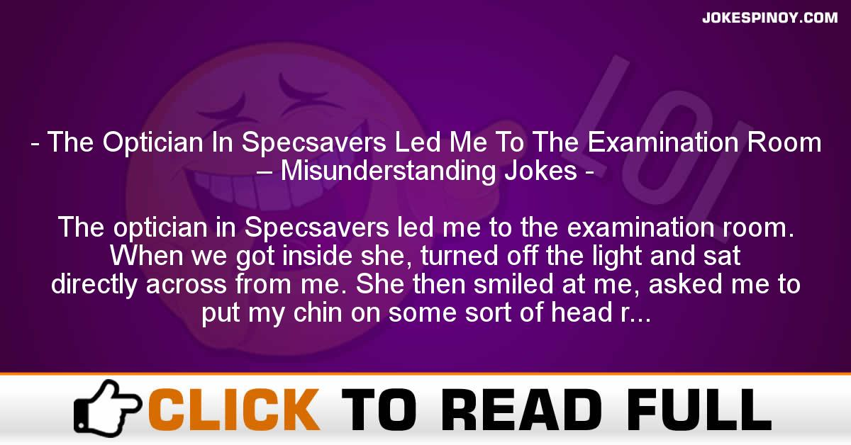The Optician In Specsavers Led Me To The Examination Room – Misunderstanding Jokes