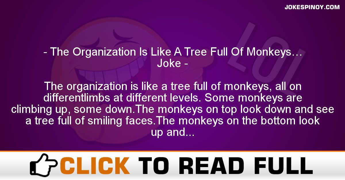 The Organization Is Like A Tree Full Of Monkeys… Joke