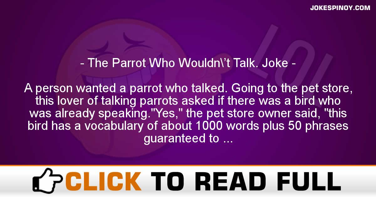 The Parrot Who Wouldn\'t Talk. Joke