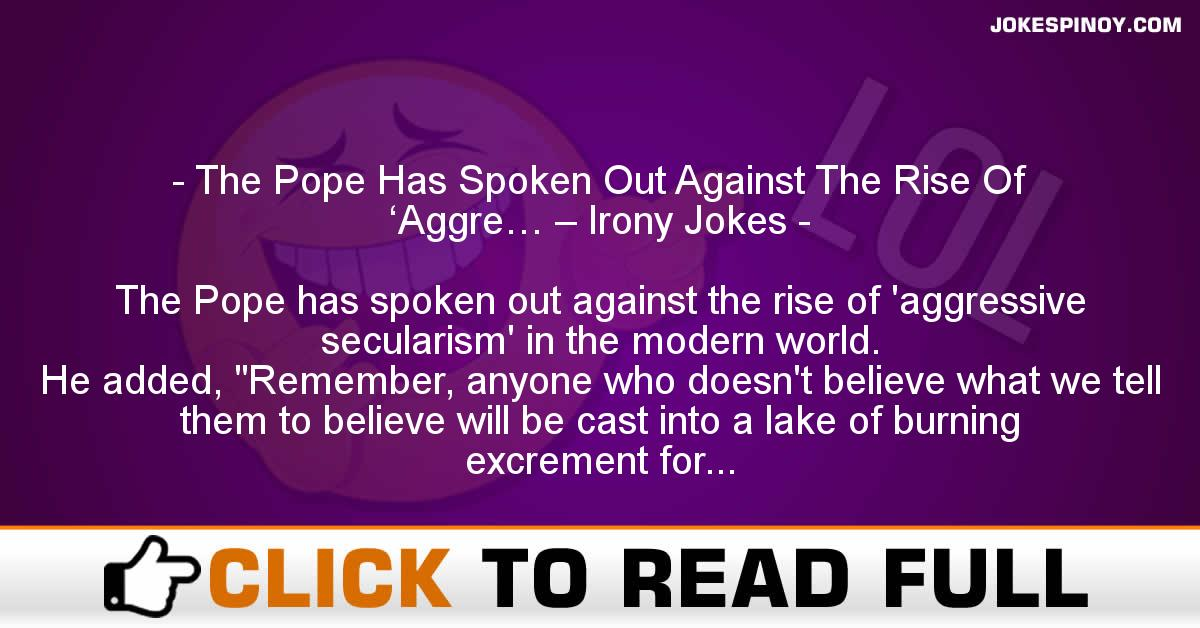 The Pope Has Spoken Out Against The Rise Of 'Aggre… – Irony Jokes
