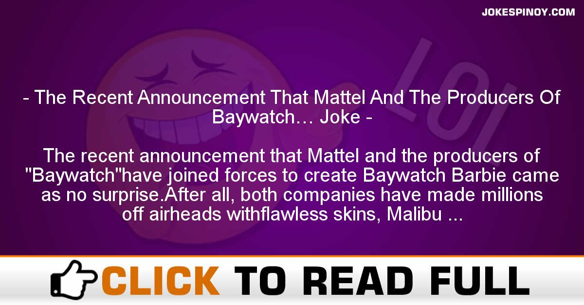 The Recent Announcement That Mattel And The Producers Of Baywatch… Joke
