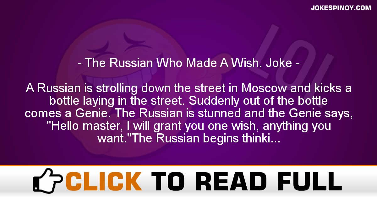 The Russian Who Made A Wish. Joke
