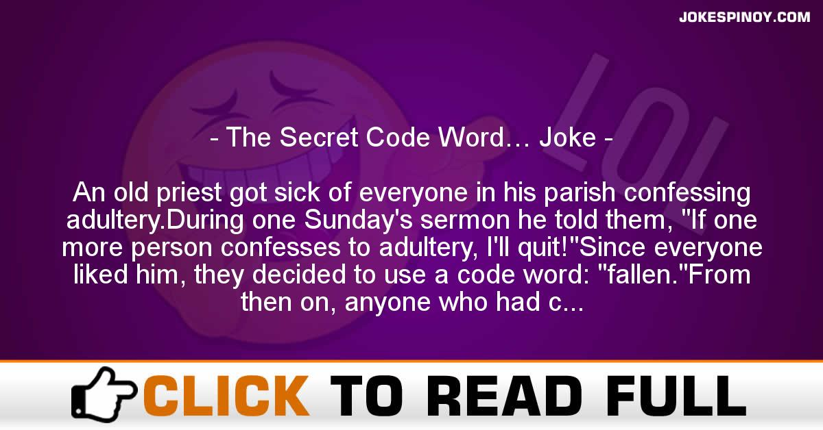 The Secret Code Word… Joke