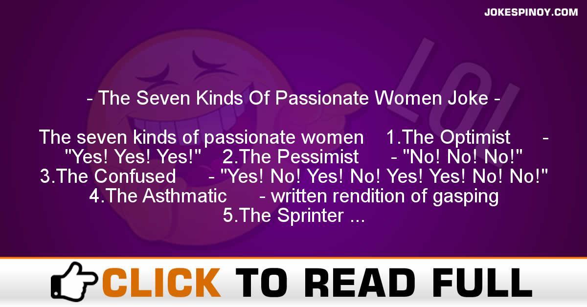 The Seven Kinds Of Passionate Women Joke