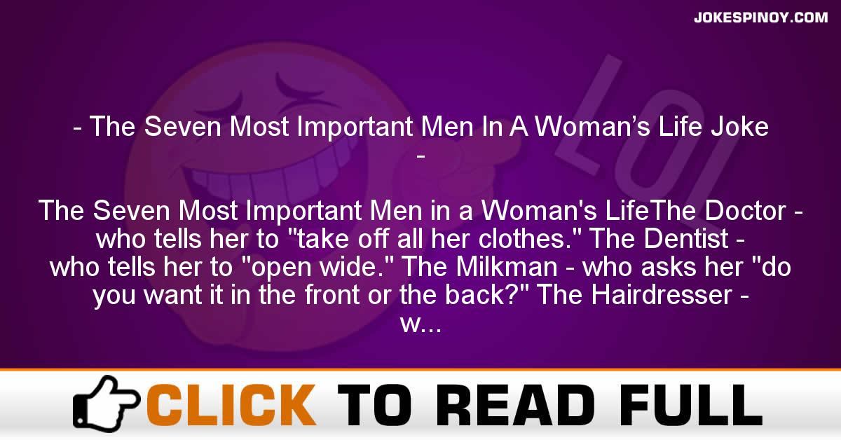 The Seven Most Important Men In A Woman's Life Joke