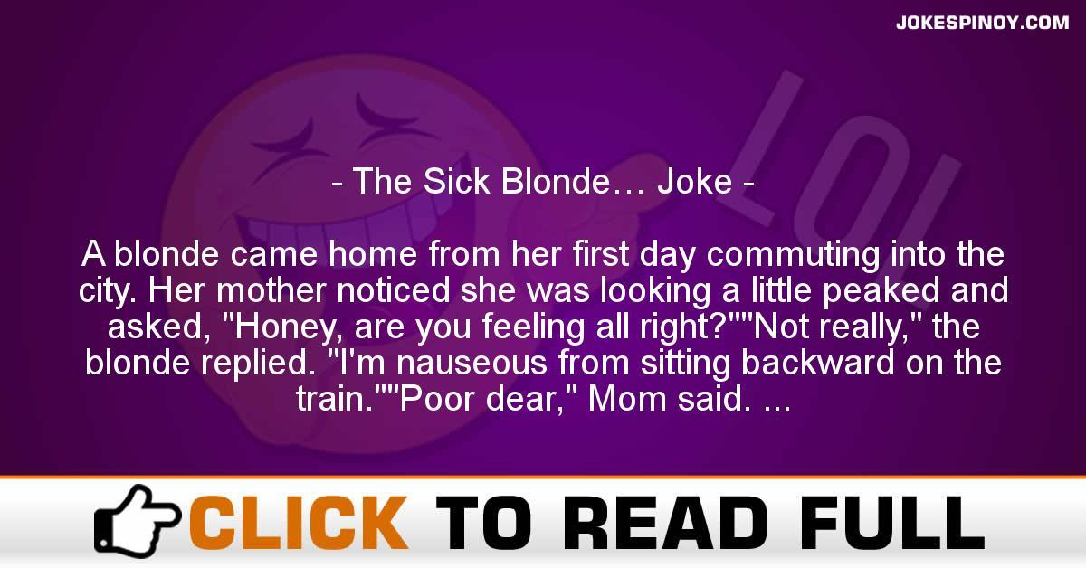 The Sick Blonde… Joke