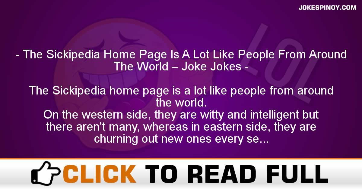 The Sickipedia Home Page Is A Lot Like People From Around The World – Joke Jokes
