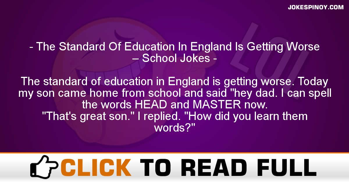 The Standard Of Education In England Is Getting Worse – School Jokes