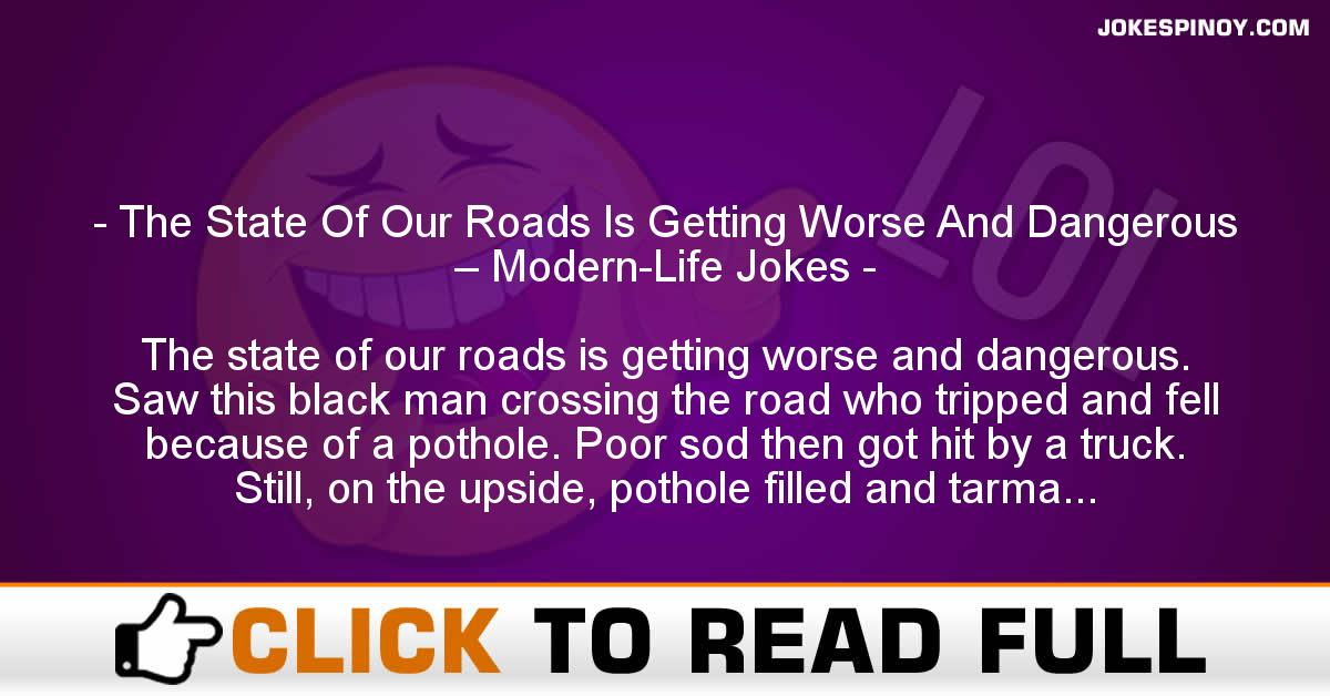 The State Of Our Roads Is Getting Worse And Dangerous – Modern-Life Jokes