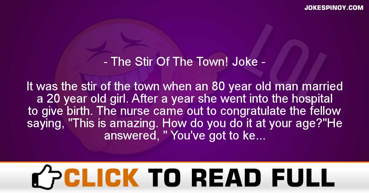 The Stir Of The Town! Joke