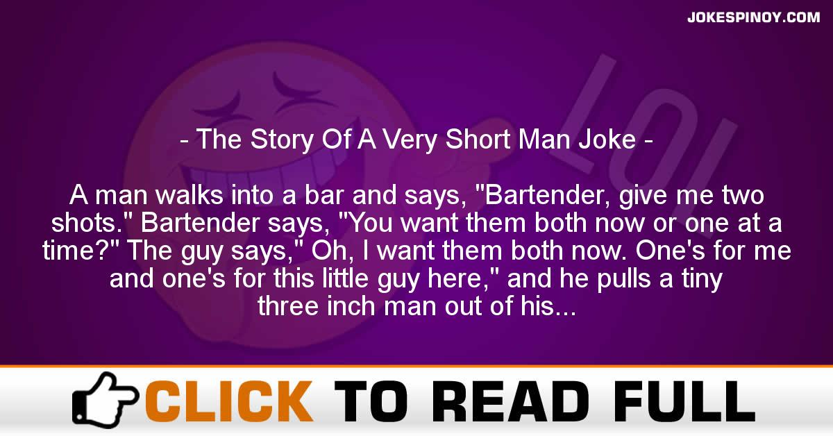 The Story Of A Very Short Man Joke