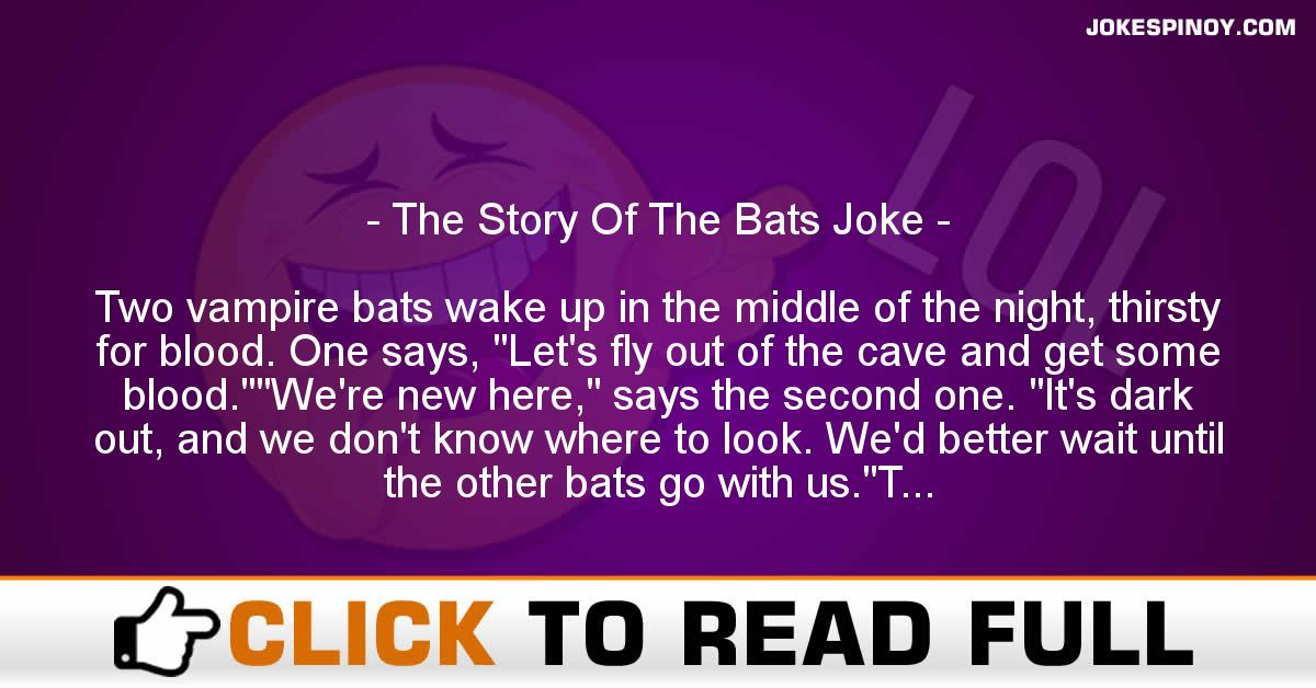 The Story Of The Bats Joke