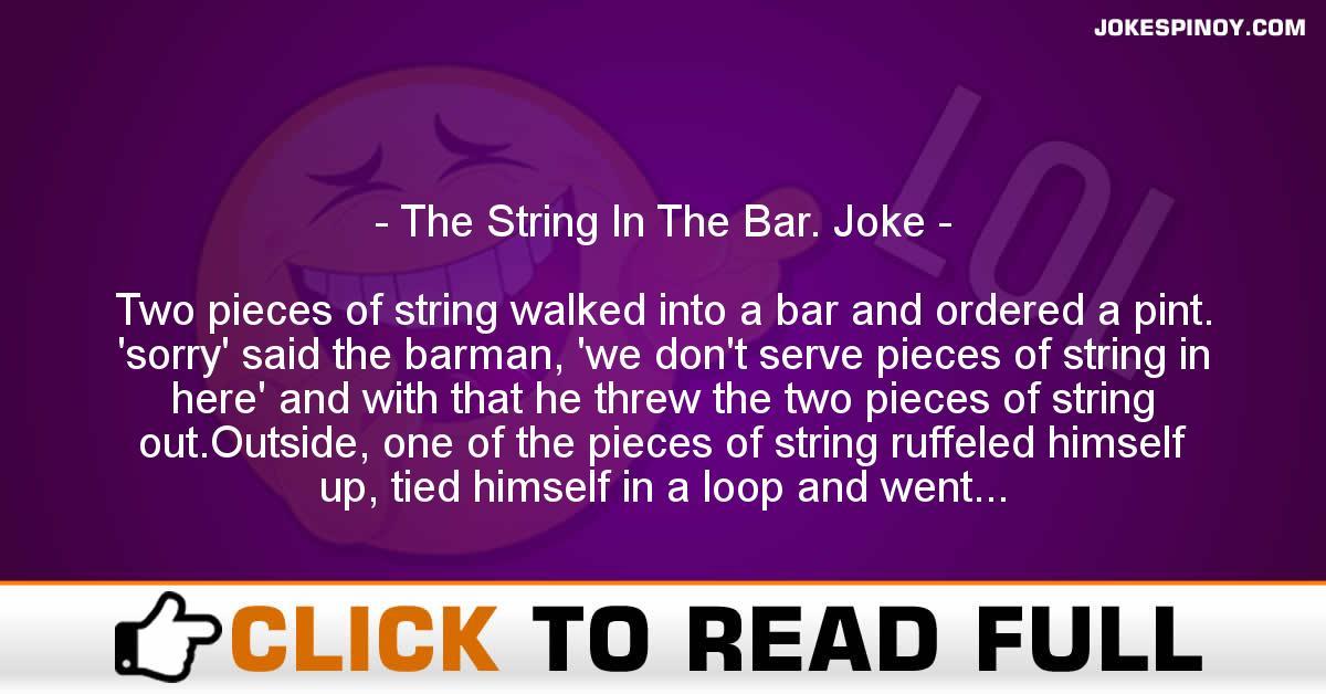 The String In The Bar. Joke