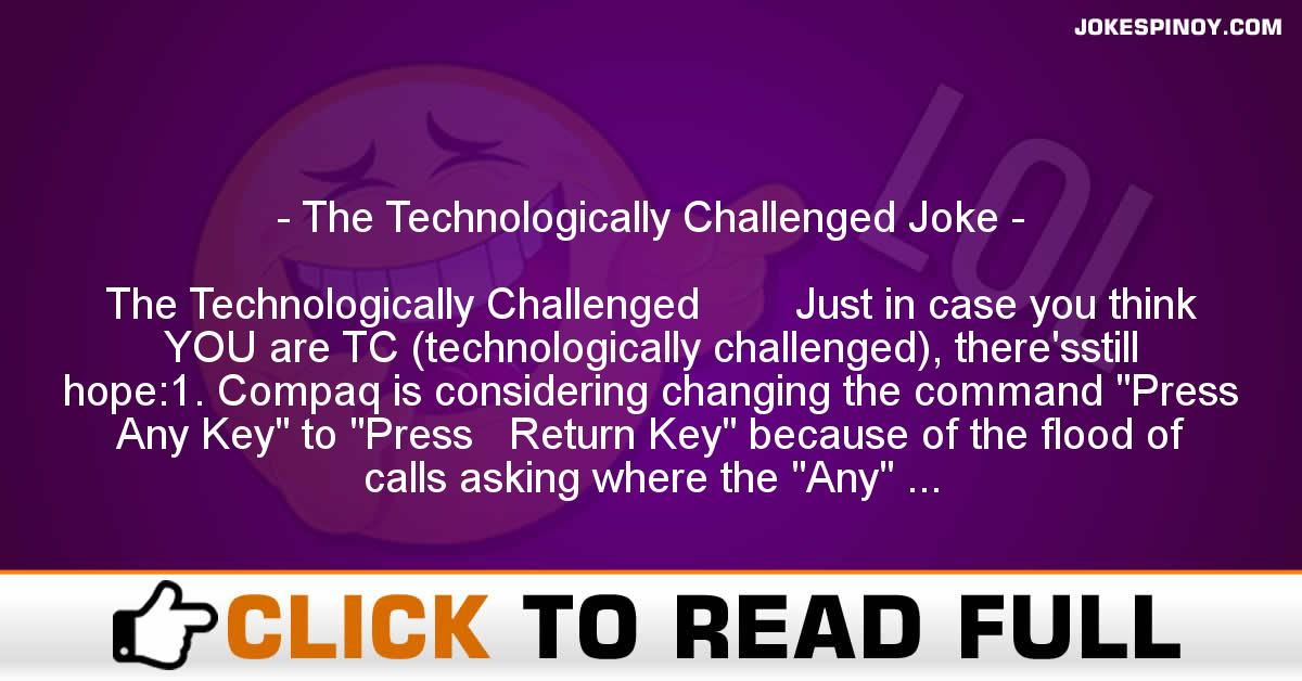 The Technologically Challenged Joke