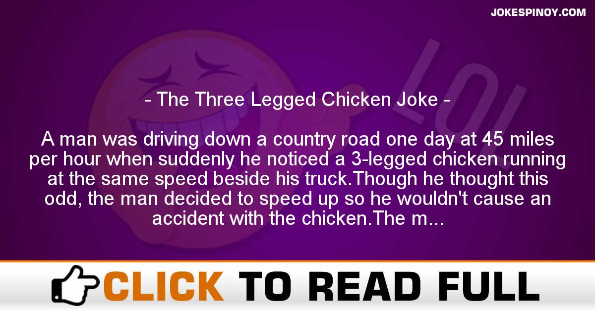 The Three Legged Chicken Joke