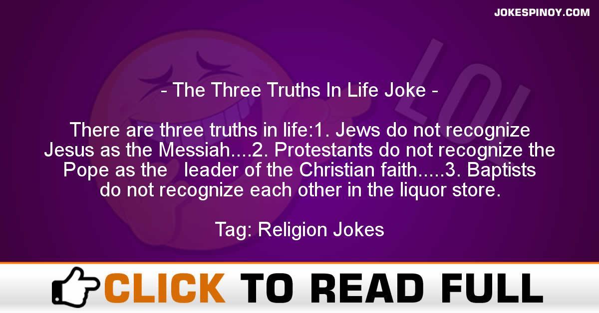 The Three Truths In Life Joke