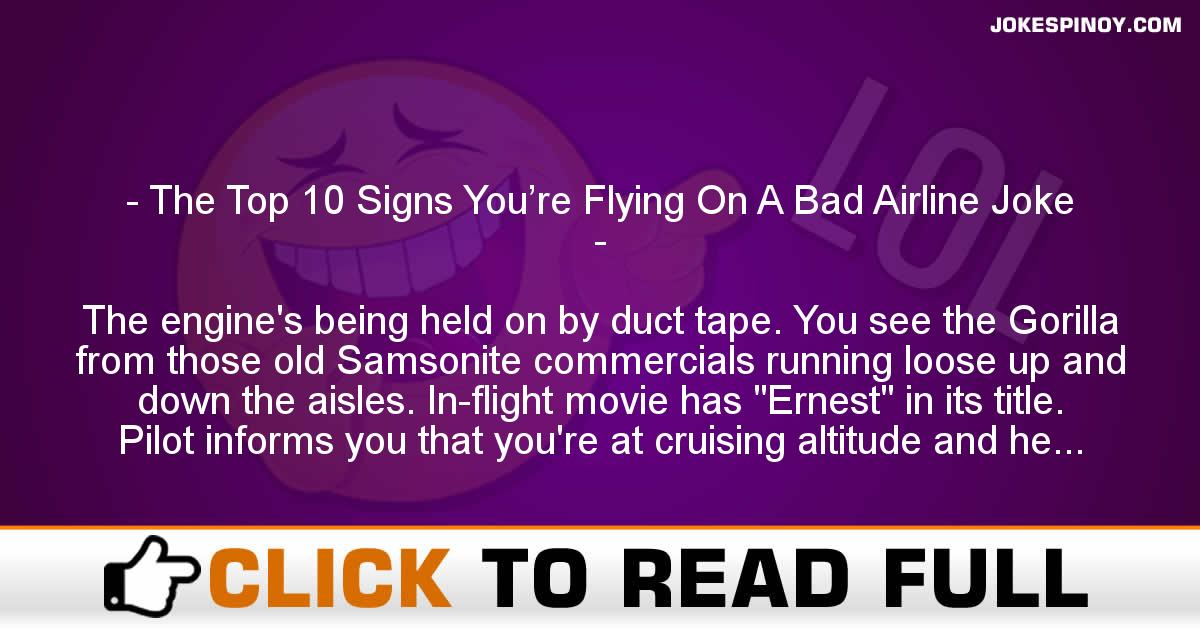The Top 10 Signs You're Flying On A Bad Airline Joke