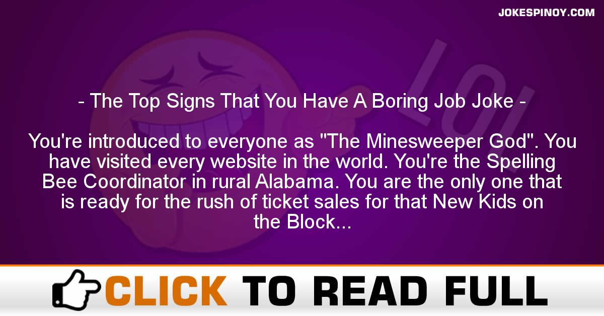 The Top Signs That You Have A Boring Job Joke