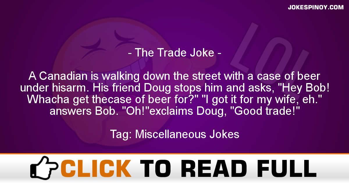 The Trade Joke
