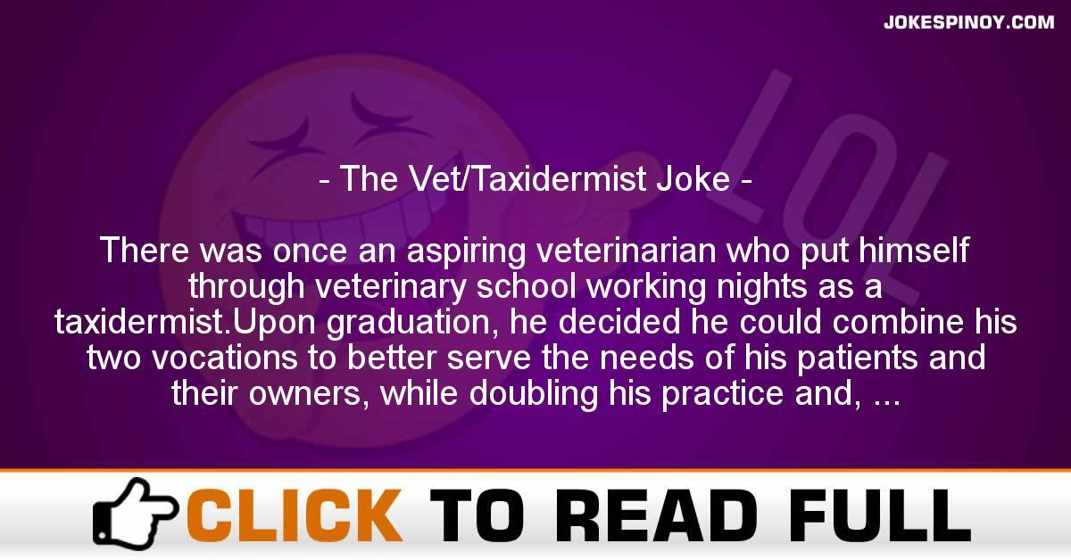 The Vet/Taxidermist Joke