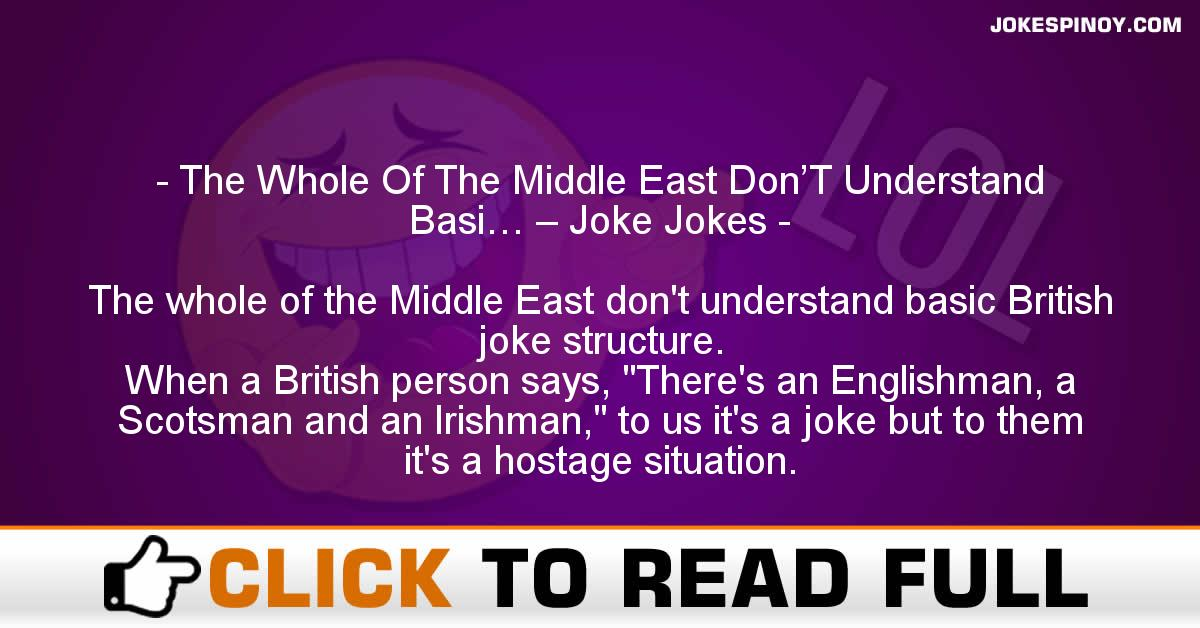 The Whole Of The Middle East Don'T Understand Basi… – Joke Jokes