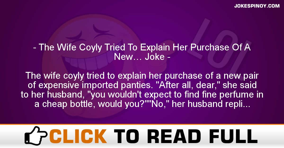 The Wife Coyly Tried To Explain Her Purchase Of A New… Joke