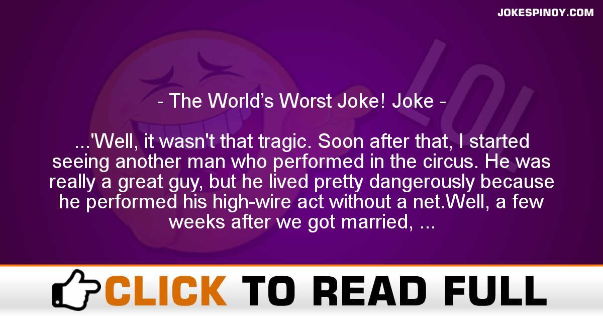 The World's Worst Joke! Joke