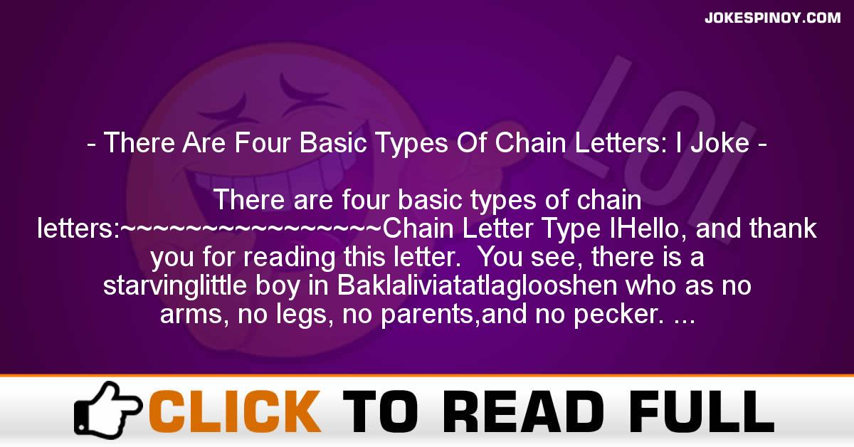 There Are Four Basic Types Of Chain Letters: I Joke