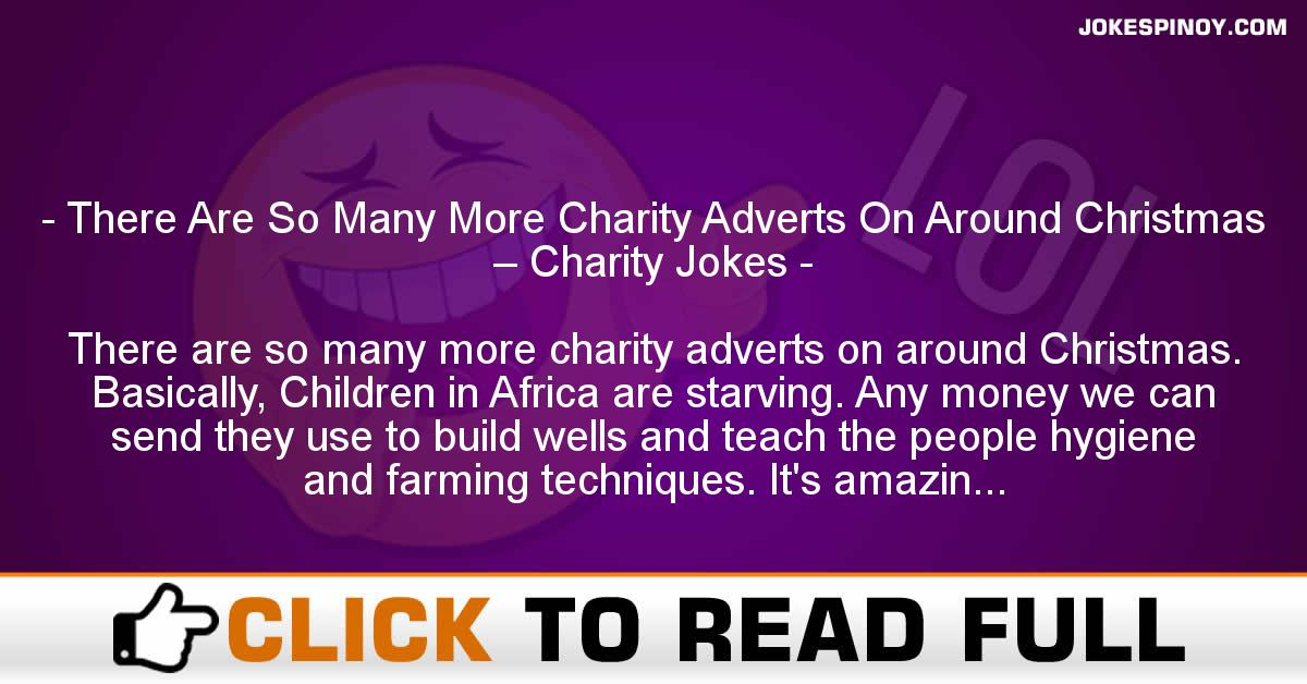 There Are So Many More Charity Adverts On Around Christmas – Charity Jokes