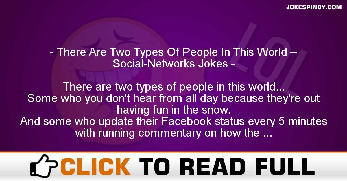 There Are Two Types Of People In This World – Social-Networks Jokes
