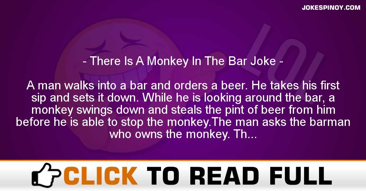 There Is A Monkey In The Bar Joke