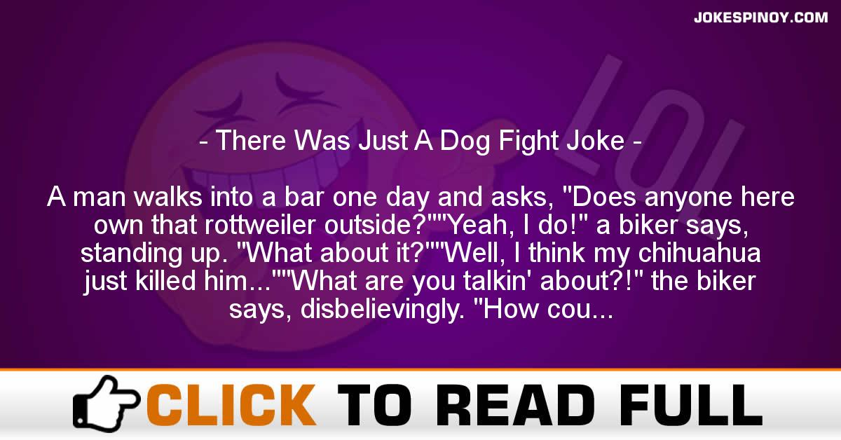 There Was Just A Dog Fight Joke